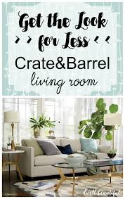 get the look for less crate and barrel copycats dwell beautiful