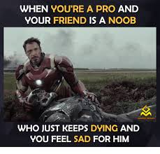 Noob Meme - when you re a pro and your friend is a noob gaming memes who just