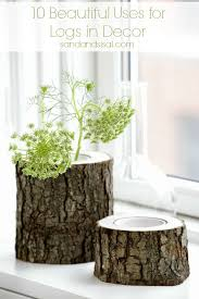 wood log vases beautiful uses of logs in decor logs sisal and woods