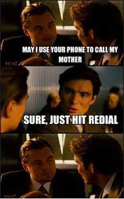Mother Memes - may i use your phone to call my mother meme