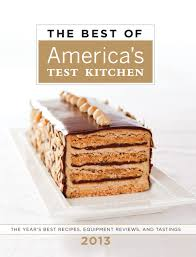 America S Test Kitchen by The Best Of America U0027s Test Kitchen 2013 Best Of America U0027s Test