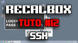 ssh yt preteen recalbox tuto 12 ssh youtube