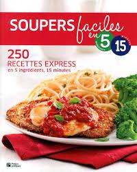recette de cuisine minceur cuisine minceur en 5 ingrédients 15 minutes 265 recettes sans se