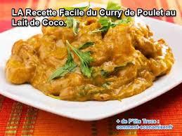 comment cuisiner du poulet la recette facile du curry de poulet au lait de coco