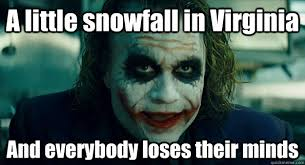 Va Memes - a little snowfall in virginia and everybody loses their minds