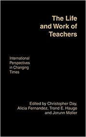 amazon com the life changing the life and work of teachers international perspectives in