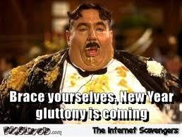 Brace Meme - brace yourselves new year gluttony is coming meme pmslweb