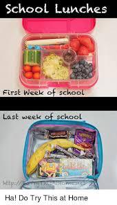 School Lunch Meme - school lunches first week of school last week on school anni