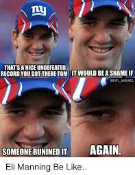 Manning Face Meme - thatsa nice undefeated record yougottheretom it would be a shame