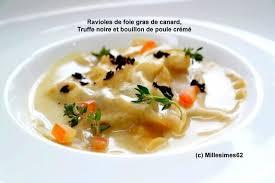 cuisiner les ravioles recette de ravioles de foie gras de canard truffe et bouillon