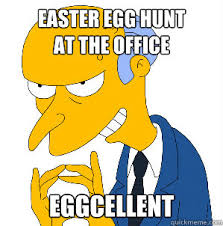 easter egg hunt at the office eggcellent misc quickmeme