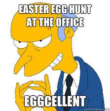 Easter Egg Meme - easter egg hunt at the office eggcellent misc quickmeme