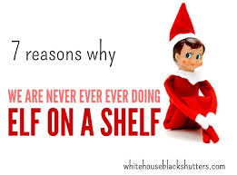 on the shelf 7 reasons why we are not doing on a shelf