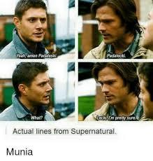 Memes Supernatural - yeah amen padaleski padalecki what leckiim pretty sure actual lines