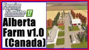 canadian map fs17 farming simulator 17 alberta farm v1 0 canada