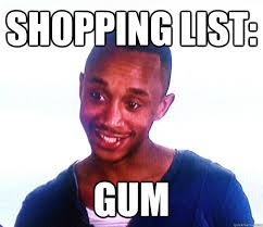 Anorexia Meme - shopping list gum the anorexic boyfriend quickmeme