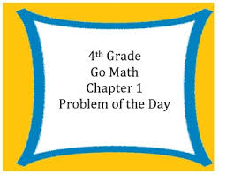 go math 4th grade problem of the day chapter 1 worksheets and