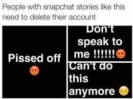 Meme Stories - people with snapchat stories like this need to delete their account