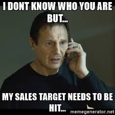 Meme Sles - 10 reasons you are missing your sales targets