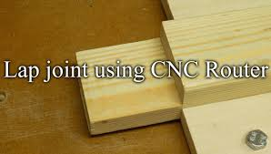 Finger Joints Wood Router by Lap Joints Using Cnc Router Youtube