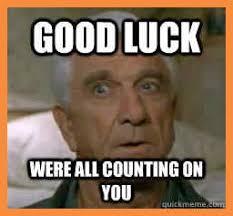 Good Luck Meme - funny good luck meme