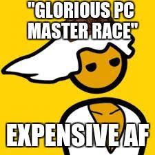 Pc Master Race Meme - pc master race memes imgflip