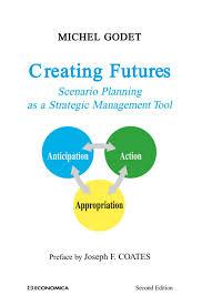 creating futures scenario planning as a strategic managment tool