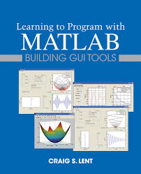 guide matlab buy learning to program with matlab building gui tools in cheap