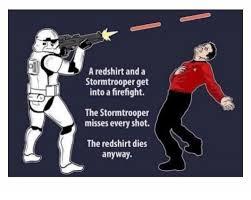Redshirt Meme - a redshirt and a stormtrooper get into a firefight the