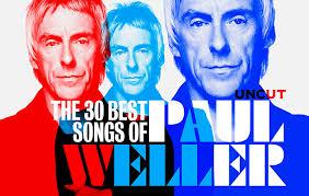 paul best of paul weller s 30 best songs