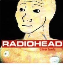 Radiohead Meme - radiohead the feels non existent existentialist meme on me me