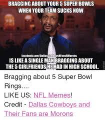 Cowboys Suck Memes - bragging about your 5 super bowls when your team sucks now