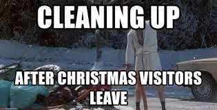 Shitters Full Meme - cleaning up after christmas visitors leave merry christmas