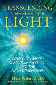 transcending the speed of light consciousness quantum physics