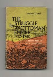 Ottoman Books The Struggle For The Ottoman Empire 1717 1740 Lavender Cassels