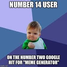 Google Meme Creator - my claim to fame imgflip