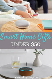 best smart products smart home gifts to give under 50 lektron lighting