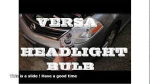 nissan versa fog lights nissan versa headlight bulb replacement youtube
