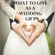 what to give as a wedding gift fantastic wedding gift ideas to give at any special wedding