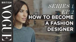 British Home Design Tv Shows How To Become A Fashion Designer With Alexa Chung S1 E2