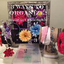 organize hair accessories hair accessory organization hack 3 ways to organize hair