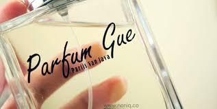Parfum Gue parfum gue kreasi parfum dari nama sendiri noniq a review