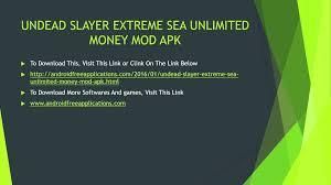 undead slayer free apk undead slayer sea unlimited money mod apk