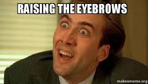 Eyebrows Meme - raising the eyebrows sarcastic nicholas cage make a meme