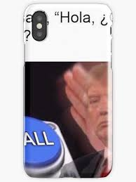 Meme Maker For Iphone - trump nut button iphone cases skins by meme maker redbubble