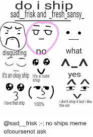 Ok Sad Face Meme - 25 best memes about sad frisk sad frisk memes