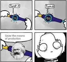 What Means Meme - seize the means of production know your meme
