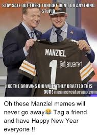 Manziel Meme - stay safe out there tonight dont do anything stupid manziel oni