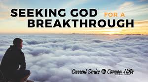 Seeking Series Seeking God For A Breakthrough Friends Church
