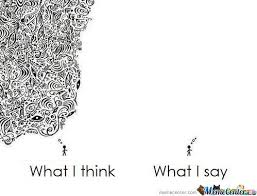 I Say Meme - what i think what i say by suzuli meme center
